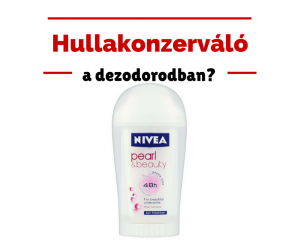 Nivea-pearl-beauty-dezodor-stift-karos-osszetevoi-aluminium-bht-hormonkárosítás-rákkeltő
