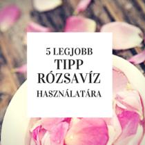 Miért és hogyan használj rózsavizet bőrre és hajra?
