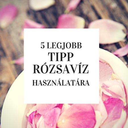 5+1 tipp: Rózsavíz használata száraz bőrre, hajra