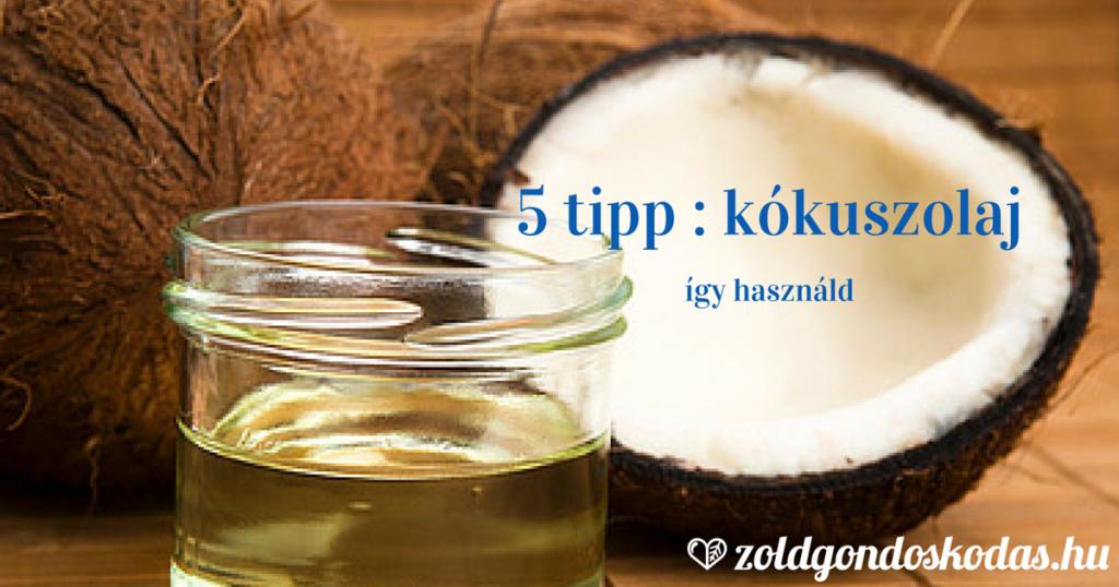 5 tipp kókuszolaj használatára