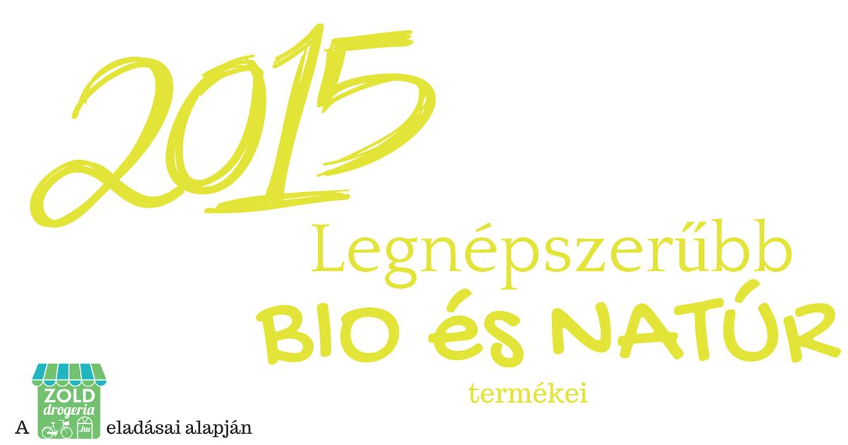 2015 legnépszerűbb bio és natúr termékei