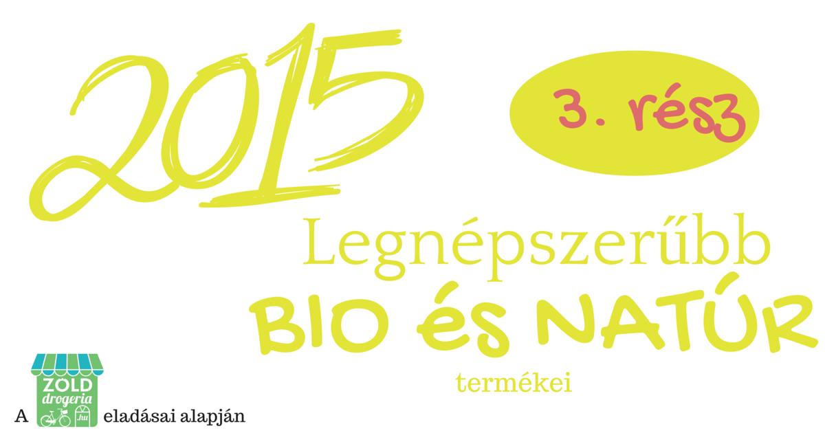 2015 legjobb bio és natúr termékei: olaj, férfiaknak, testápoló