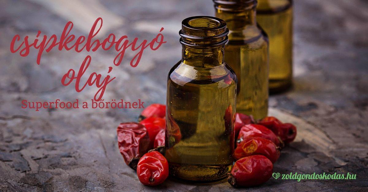 Csipkebogyó olaj: arcra, testre, rosacea esetére
