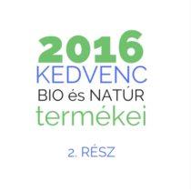 2016 legnépszerűbb bio és natúr termékei 2. rész: sampon, hajápolás, baba, arcápoló