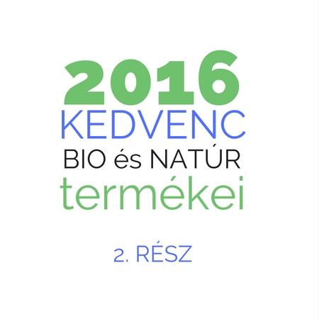 2016 legnépszerűbb bio és natúr termékei: sampon, hajbalzsam, hajpakolás, baba, arctisztítás