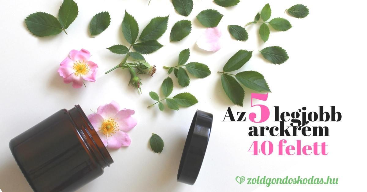 Az 5 legjobb bio natúr feszesítő arckrém 40 felett nappali használatra
